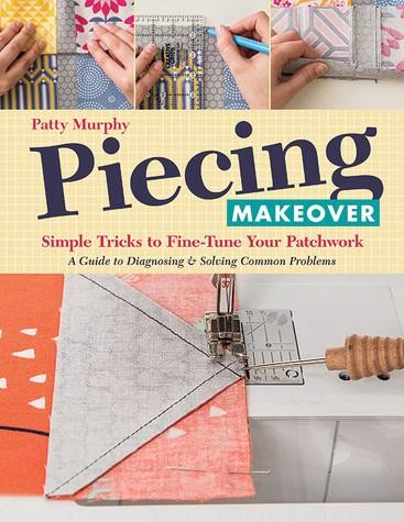 Piecing Makeover by Patty Murphy